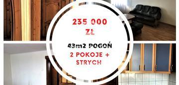 Pogoń 43m2 2 pokoje + strych